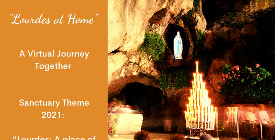 "Dublin Diocesan Pilgrimage ""Lourdes at Home 2021"" A Virtual Journey Together"